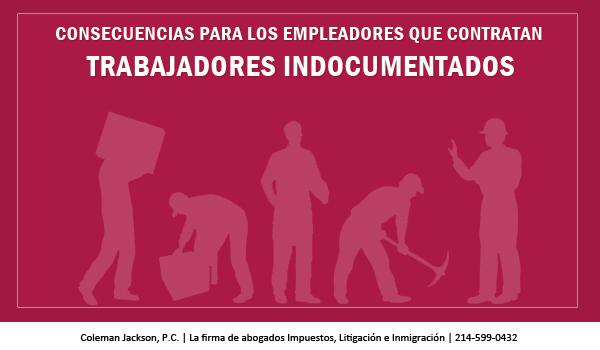 Consecuencias para los Empleadores que Contratan Trabajadores Indocumentados