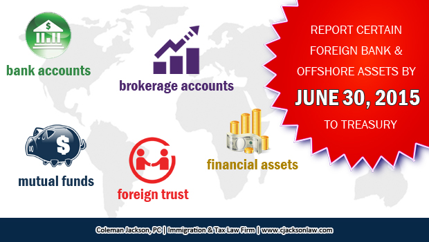 URGENT REPORT CERTAIN FOREIGN BANK AND OFFSHORE ASSETS BY JUNE 30 2015 TO TREASURY