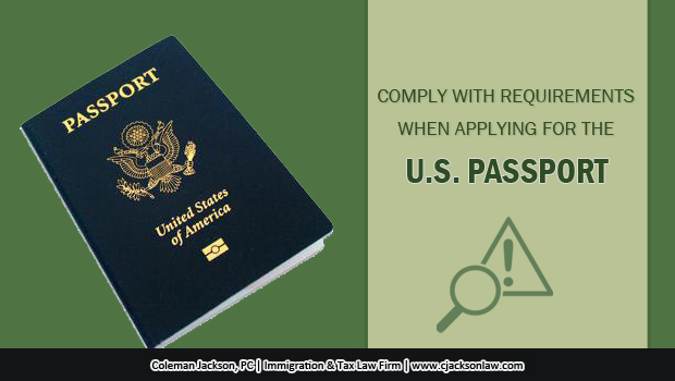 People who apply for a U.S. passport or the renewal of a passport, must comply with requirements when applying for the U.S. Passport
