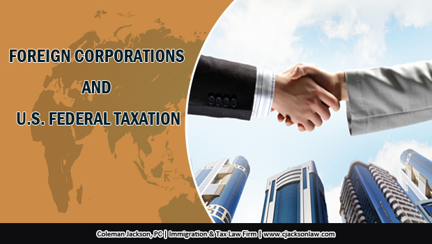 FOREIGN CORPORATIONS AND U.S. FEDERAL TAXATION