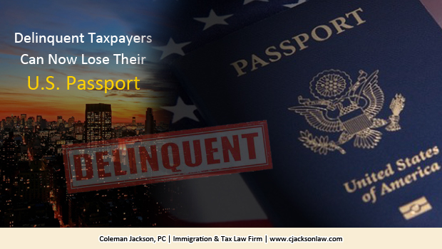 Fixing America's Surface Transportation Act  (FAST Act)  - Delinquent Taxpayers Can Now Lose Their U.S. Passport