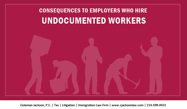 D:\Surat-work\cjacksonlaw.com\SEO\13.Apr.2015\Blogs\Sep 2016\Real Consequences to Employers Who Hire Undocumented Workers
