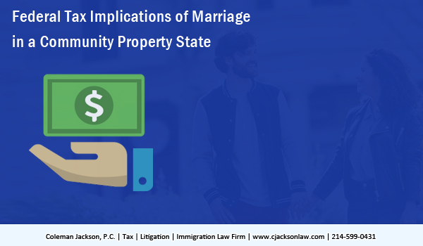 Federal Tax Implications of Marriage in a Community Property State