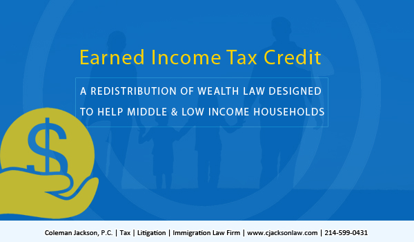 The Earned Income Tax Credit (EITC) is essentially a redistribution of wealth law