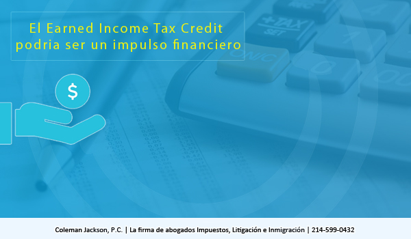 El Earned Income Tax Credit podria ser un impulso financiero.