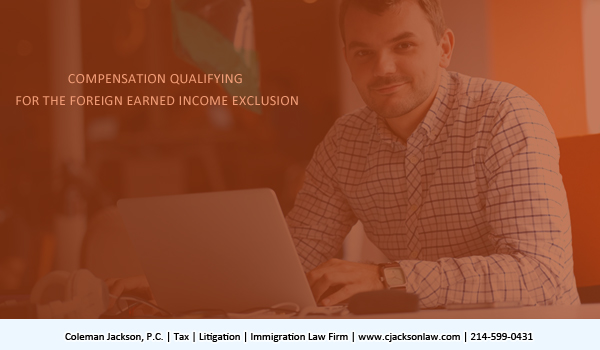 Compensation qualifying for the foreign earned income exclusion